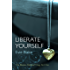 Liberate Yourself (The Desires Unlocked Trilogy Part One)