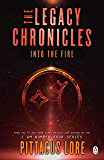 Into the Fire: The Legacy Chronicles (Lorien Legacies Reborn)