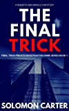 The Final Trick: Final Trick Private Investigator Crime Thriller Series Book 1