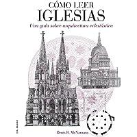 Cómo leer iglesias: Un curso intensivo sobre arquitectura eclesiástica: 3