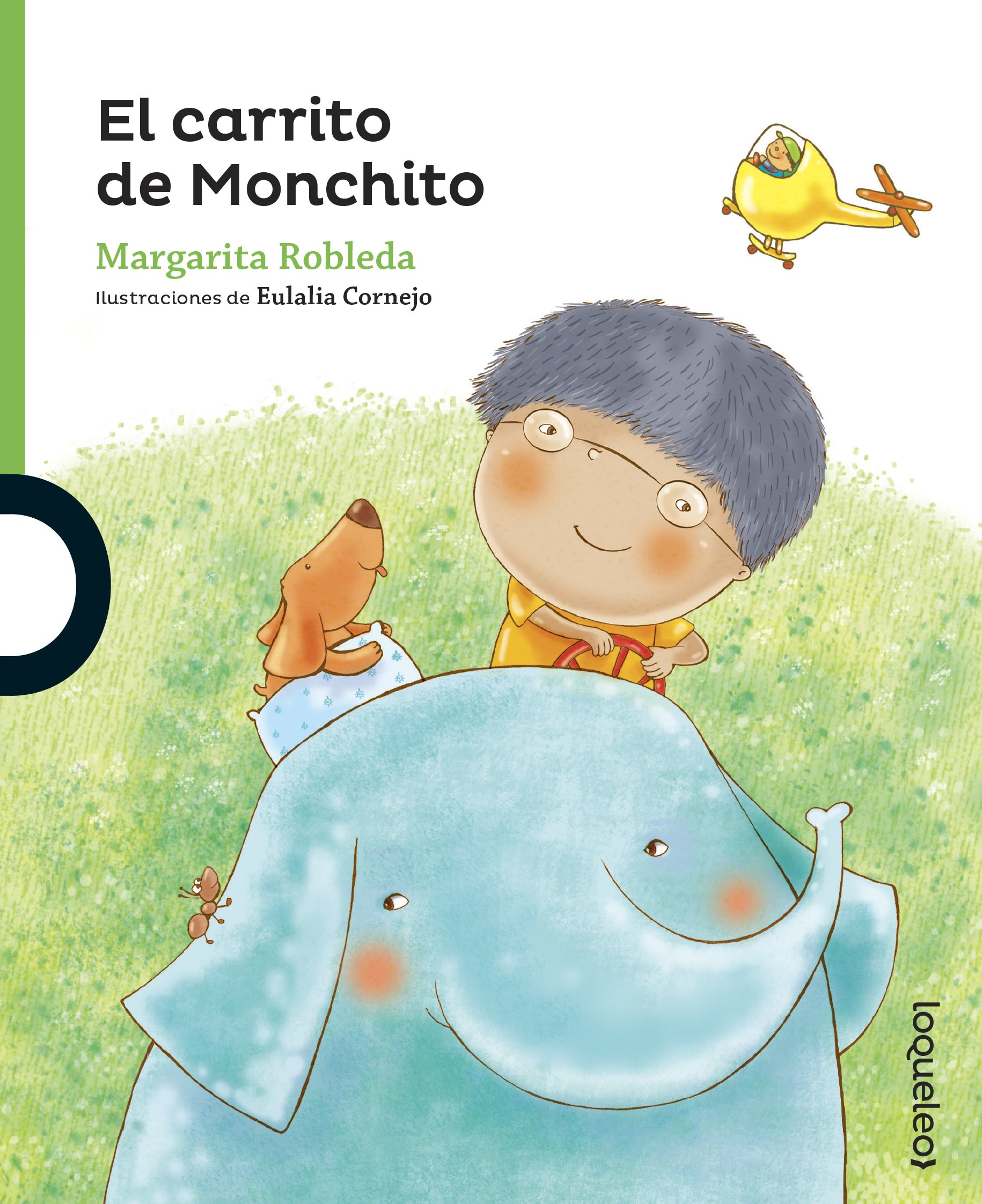 El carrito de Monchito / The car of Monchito (Serie Verde: Cuentos Traviesos / Green Series: Naughty Tales) (Spanish Edition) (Spanish) Paperback – January ...