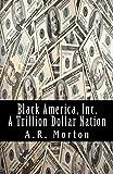 Black America, Inc.: A Trillion Dollar Nation