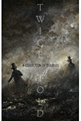 Twice-Told: A Collection of Doubles Kindle Edition