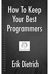How To Keep Your Best Programmers Kindle Edition