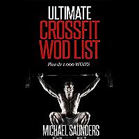 Ultimate Cross Training WOD List: Plus de 1,000 WODs (French Edition)