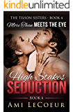 More Than Meets the Eye: High Stakes Seduction - Book 4 - Angela