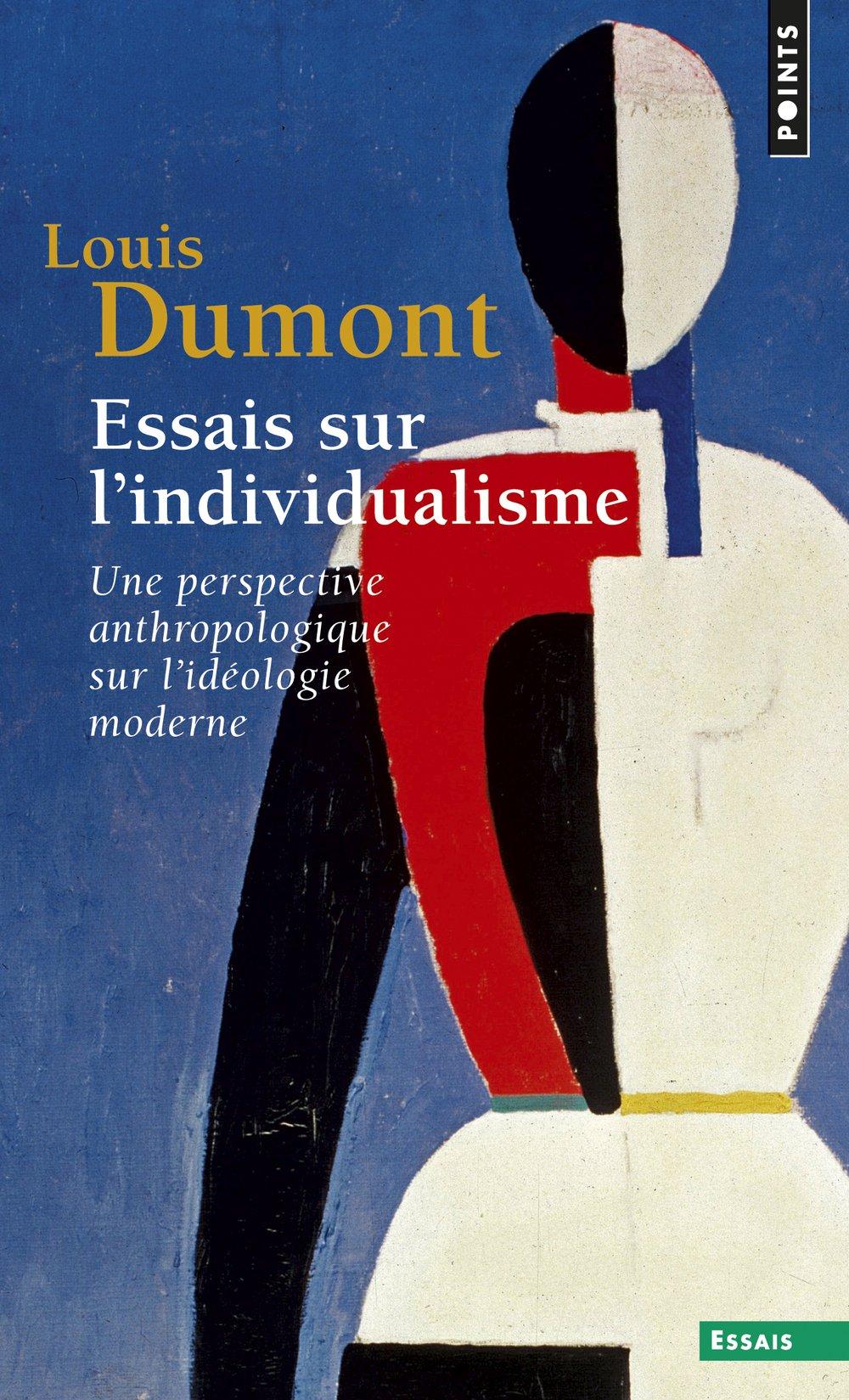 Essais sur l'individualisme Poche – 1 octobre 1991 Louis Dumont Seuil 2020134152 SCIENCES SOCIALES