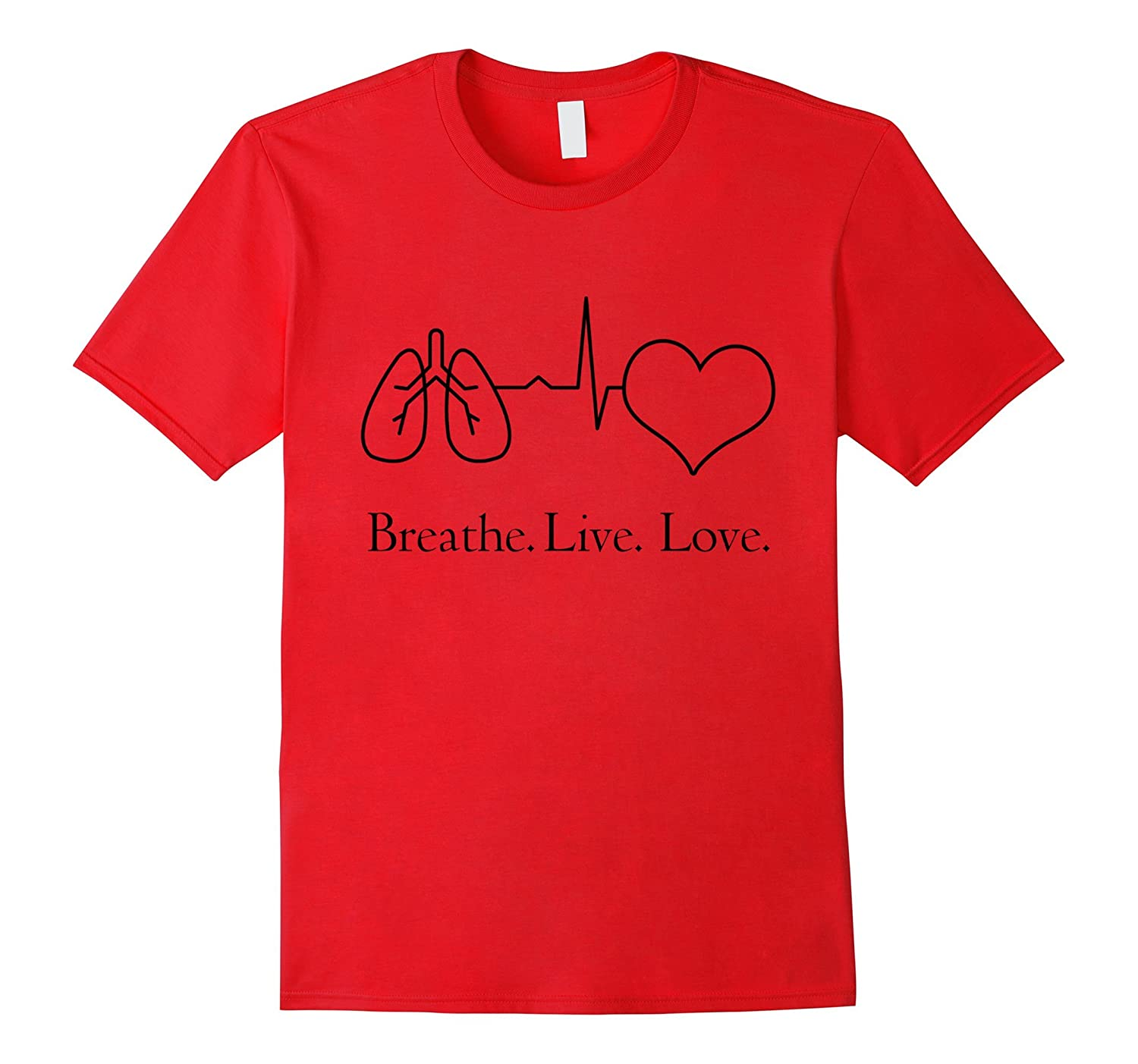 Breathe Live Love Funny Respiratory Therapy T-Shirts