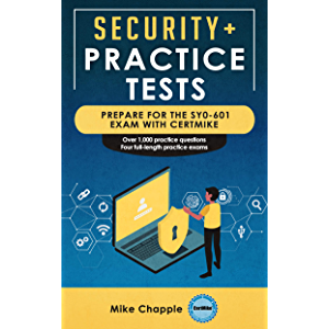 Security+ Practice Tests (SY0-601): Prepare for the SY0-601 Exam with CertMike