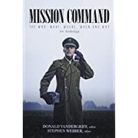 Mission Command: The Who, What, Where, When and Why an Anthology