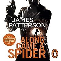 Along Came a Spider: Alex Cross, Book 1