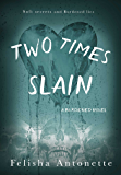 Two Times Slain: A Burdened Novel Book 3