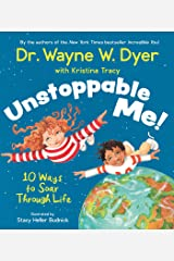 Unstoppable Me!: 10 Ways to Soar Through Life Kindle Edition