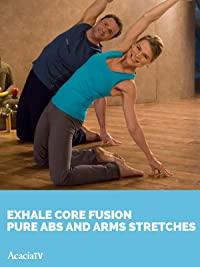 Exhale Core Fusion Pure Abs and Arms: Stretches