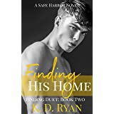 Finding His Home: An MM Age Gap Daddy Romance: Finding Duet: Book Two (Safe Harbor 2)