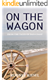 On the Wagon (From the Tales of Dan Coast Book 8)