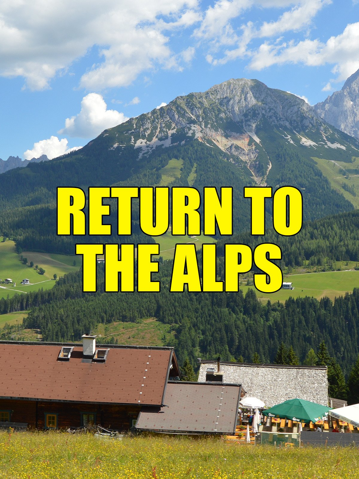 Return to the Alps on Amazon Prime Video UK