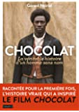 Chocolat, la véritable histoire d'un homme sans nom