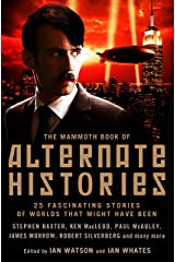 The Mammoth Book of Alternate Histories Kindle Edition