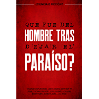 ¿Qué fue del hombre tras dejar el paraíso? ¿Ciencia o Ficción? (Spanish Edition)