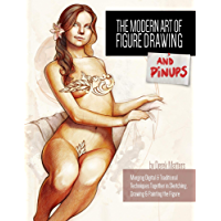 The Modern Art of Figure Drawing - And Pinups (Volume one Book 1) (English Edition)