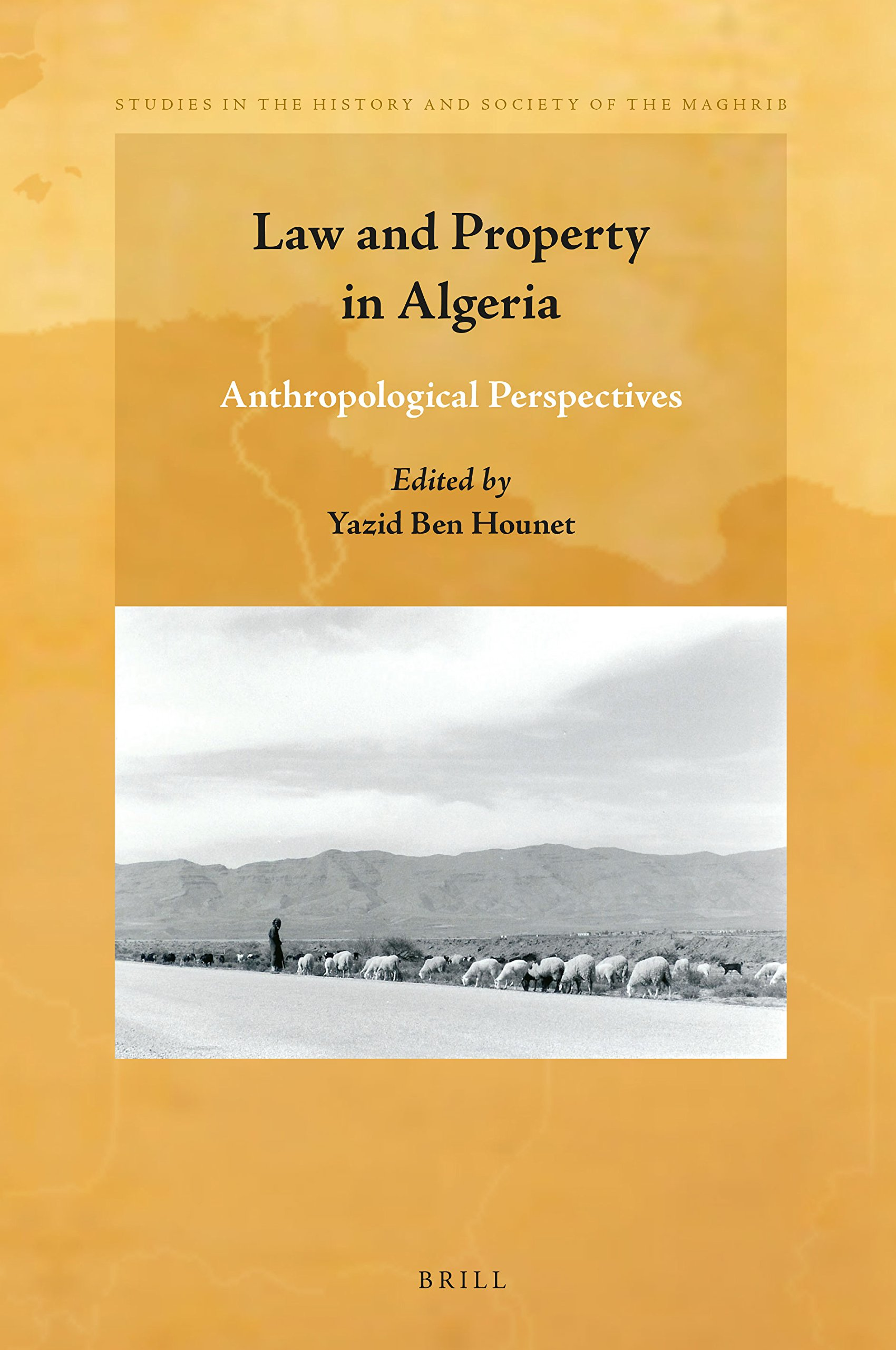 Read Online Law and Property in Algeria (Studies in the History and Society of the Maghrib) pdf epub