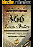 366 Esboços Bíblicos: Um esboço para cada dia do ano, inclusive o bissexto!