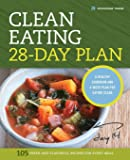 Clean Eating 28-Day Plan: A Healthy Cookbook and 4-Week Plan for Eating Clean