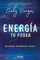 Energía: Tu Poder: Descúbrela, transfórmala, utilízala