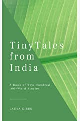 Tiny Tales from India: A Book of Two Hundred 100-Word Stories Kindle Edition