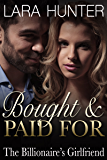 Bought And Paid For: The Billionaire's Girlfriend (A Romance Novel) (English Edition)