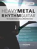 Heavy Metal Rhythm Guitar: The Essential Guide to Heavy Metal Rock Guitar (English Edition)