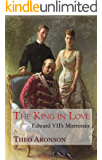 The King in Love: Edward VII's Mistresses (English Edition)
