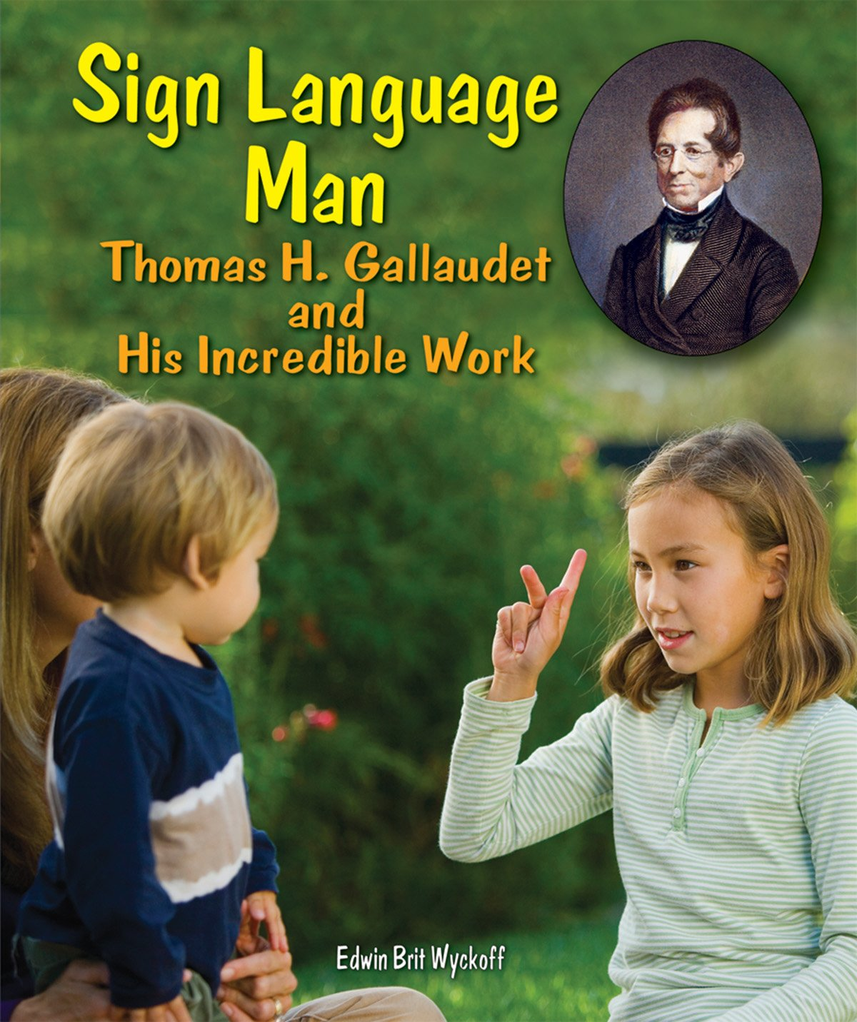 Sign Language Man: Gallaudet and His Incredible Work (Genius at Work! Great Inventor Biographies) by Enslow Elementary