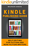 KINDLE PUBLISHING GUIDE: Self-Editing For Fiction And Non Fiction Writers  (Revision and Self Editing for Writer  Book 1)