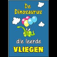 Children's Book Dutch:De dinosaurus  die leerde vliegen (Boeken voor kinderen bedtime stories in Dutch)