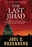 The Last Jihad: A Jon Bennett Series Political and Military Action Thriller (Book 1)