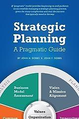 Strategic Planning - A Pragmatic Guide Kindle Edition