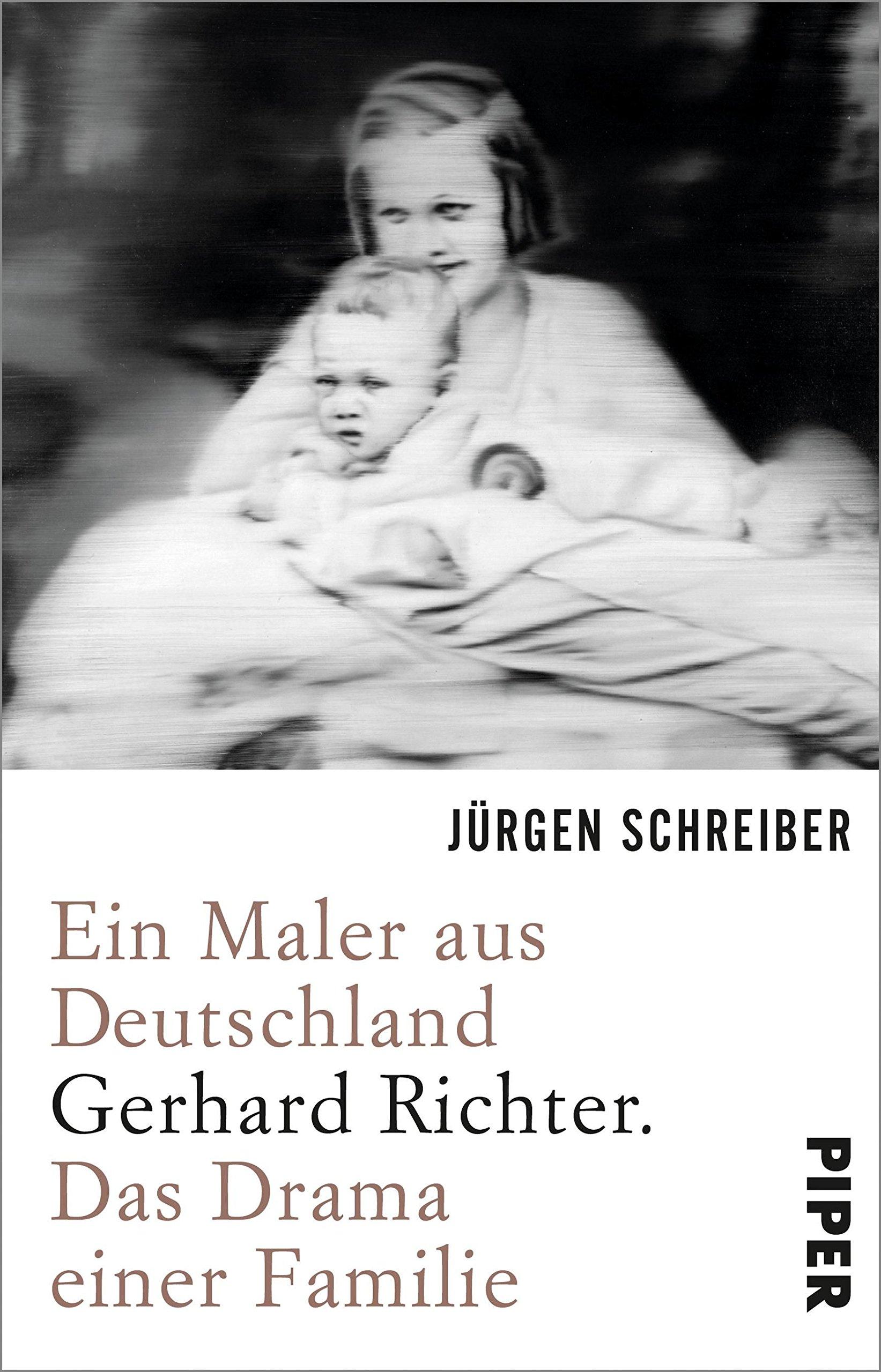 Ein Maler aus Deutschland: Gerhard Richter. Das Drama einer Familie Taschenbuch – 2. Oktober 2017 Jürgen Schreiber Piper Taschenbuch 3492312128 Belletristik / Biographien