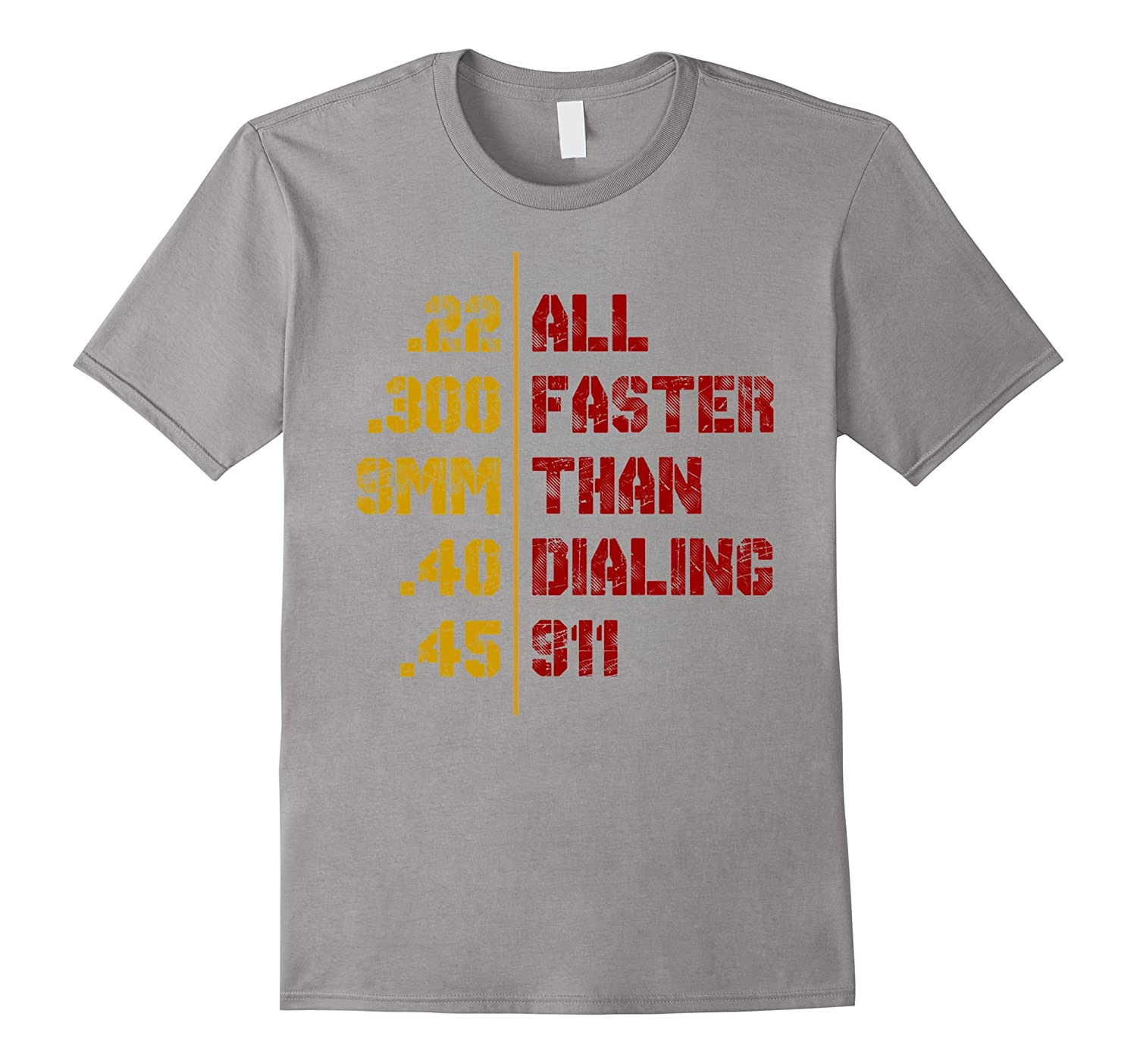 All faster than dialing 911 - Funny gun saying shirt-TD