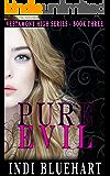 Pure Evil: A High School Bully Romance (Vestamont High Series Book 3)