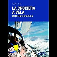 La crociera a vela: Costiera e d'altura (Nautica)
