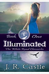 Illuminated (The White Road Chronicles Book 1) Kindle Edition