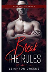 Break the Rules: Rough Love Part 7 Kindle Edition