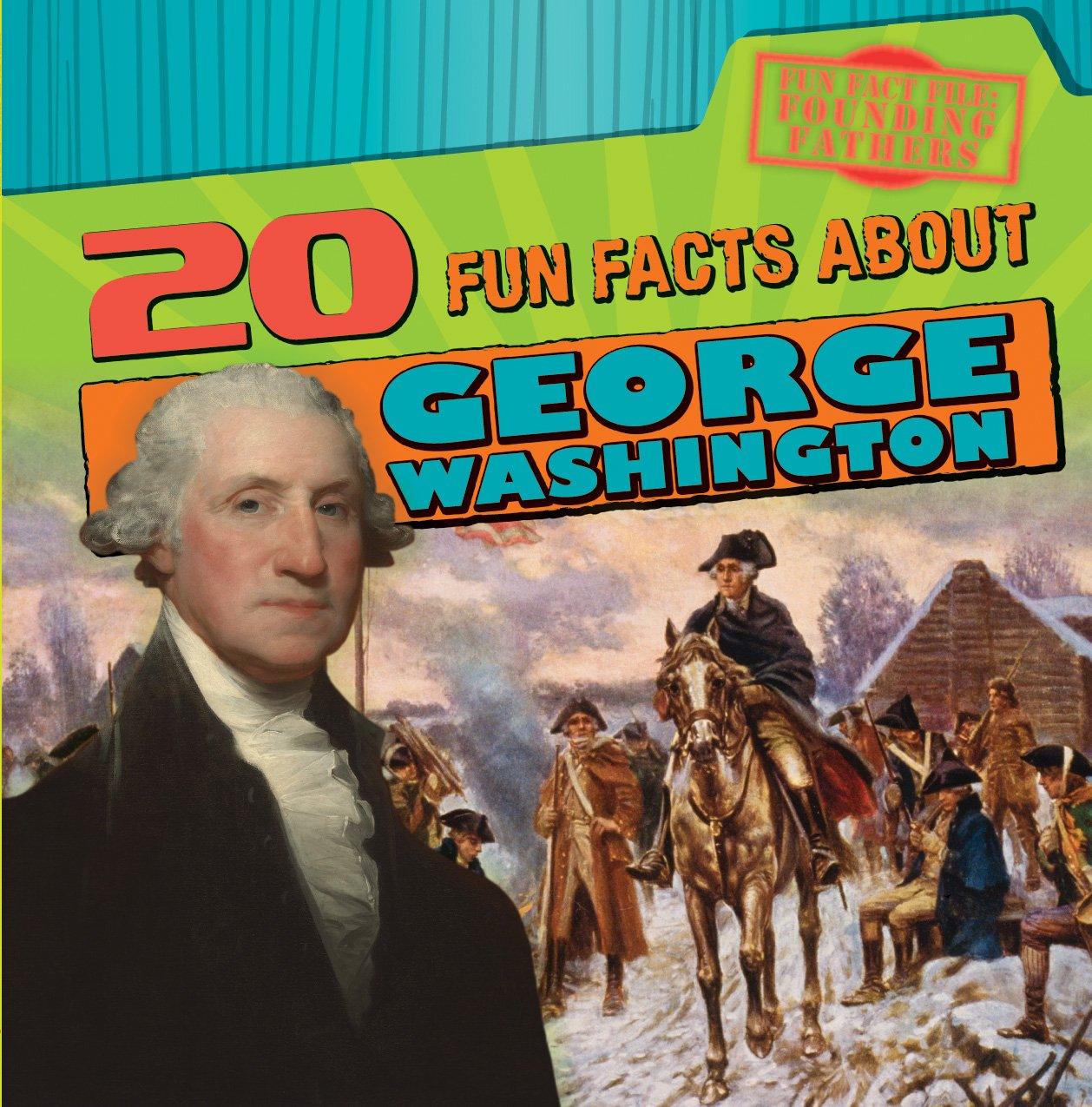 Download 20 Fun Facts About George Washington (Fun Fact File: Founding Fathers) ebook