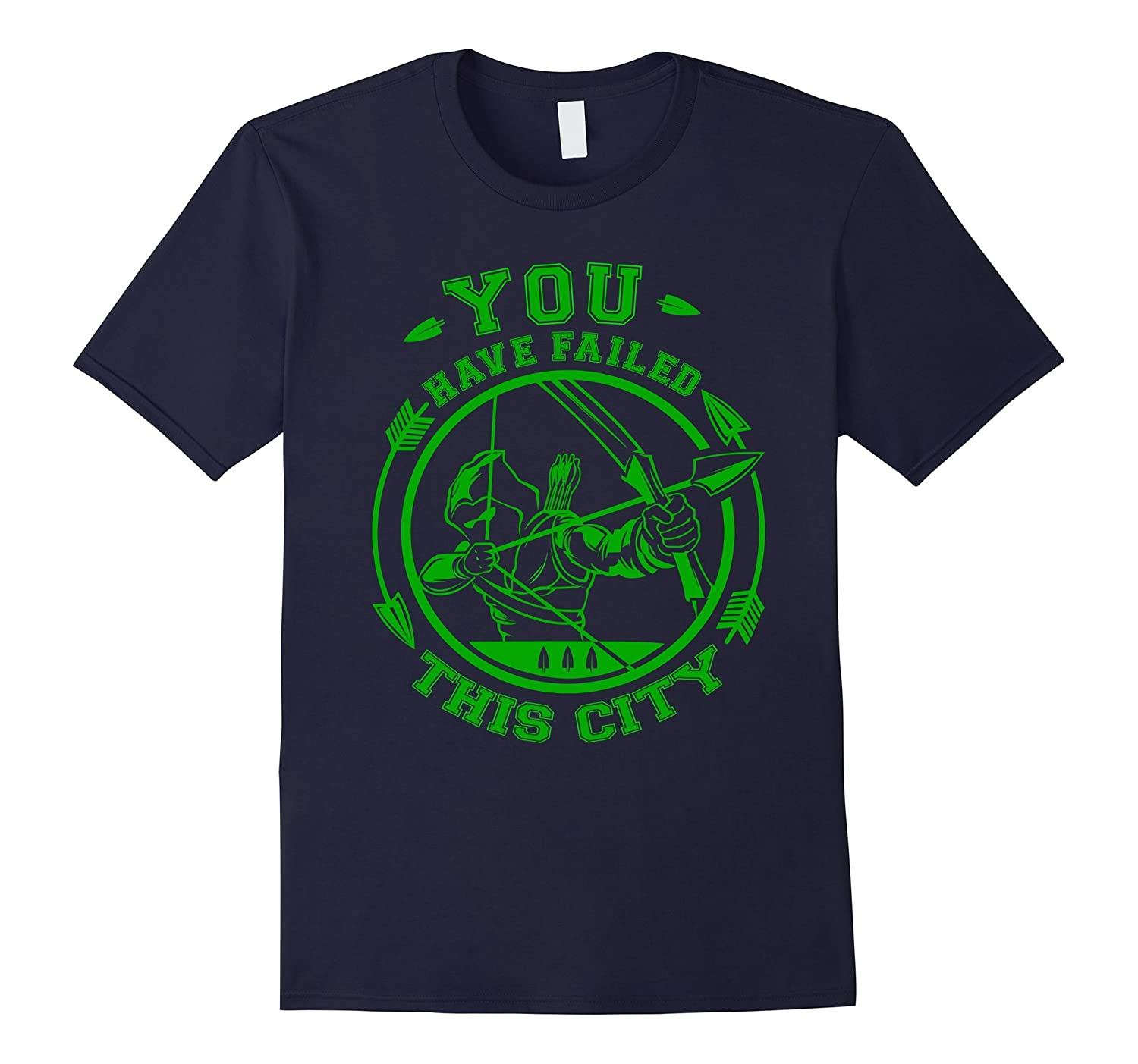 You Have Failed This City T Shirt Arrow Shirt Prime Green-RT