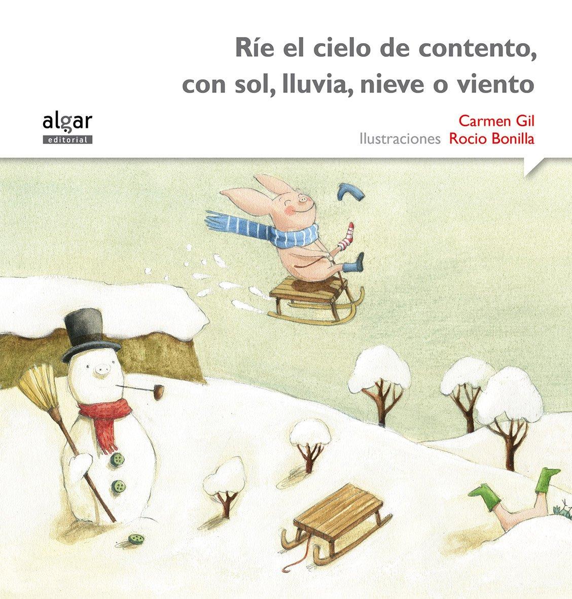 Ríe el cielo de contento, con sol, lluvia, nieve o viento: GIL CARMEN: 9788498457438: Amazon.com: Books