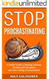 Stop Procrastinating: A Simple Guide to Hacking Laziness, Building Self Discipline, and Overcoming Procrastination (English Edition)