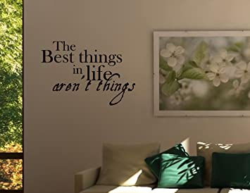 THE BEST THINGS IN LIFE ARENu0027T THINGS Vinyl Wall Quotes Stickers Sayings  Home. Part 65