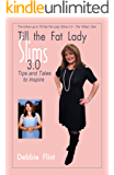 Till the Fat Lady Slims 3.0 - Tips and Tales to Inspire: Companion to book 2.0 (TTFLS)